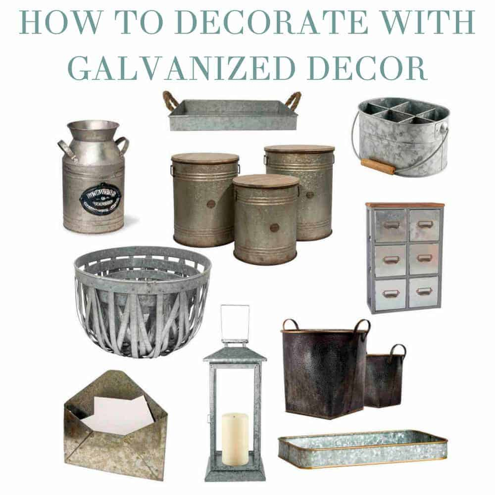How to Decorate with Galvanized Decor like a BOSS