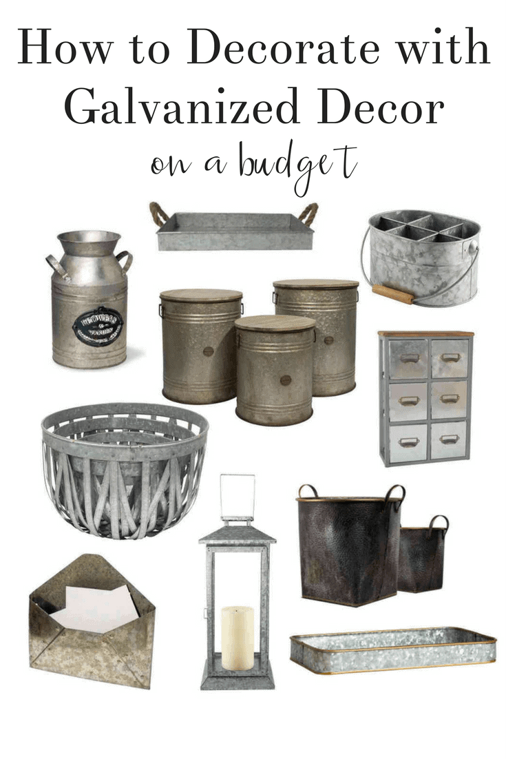 How to Decorate with Galvanized Decor on a Budget