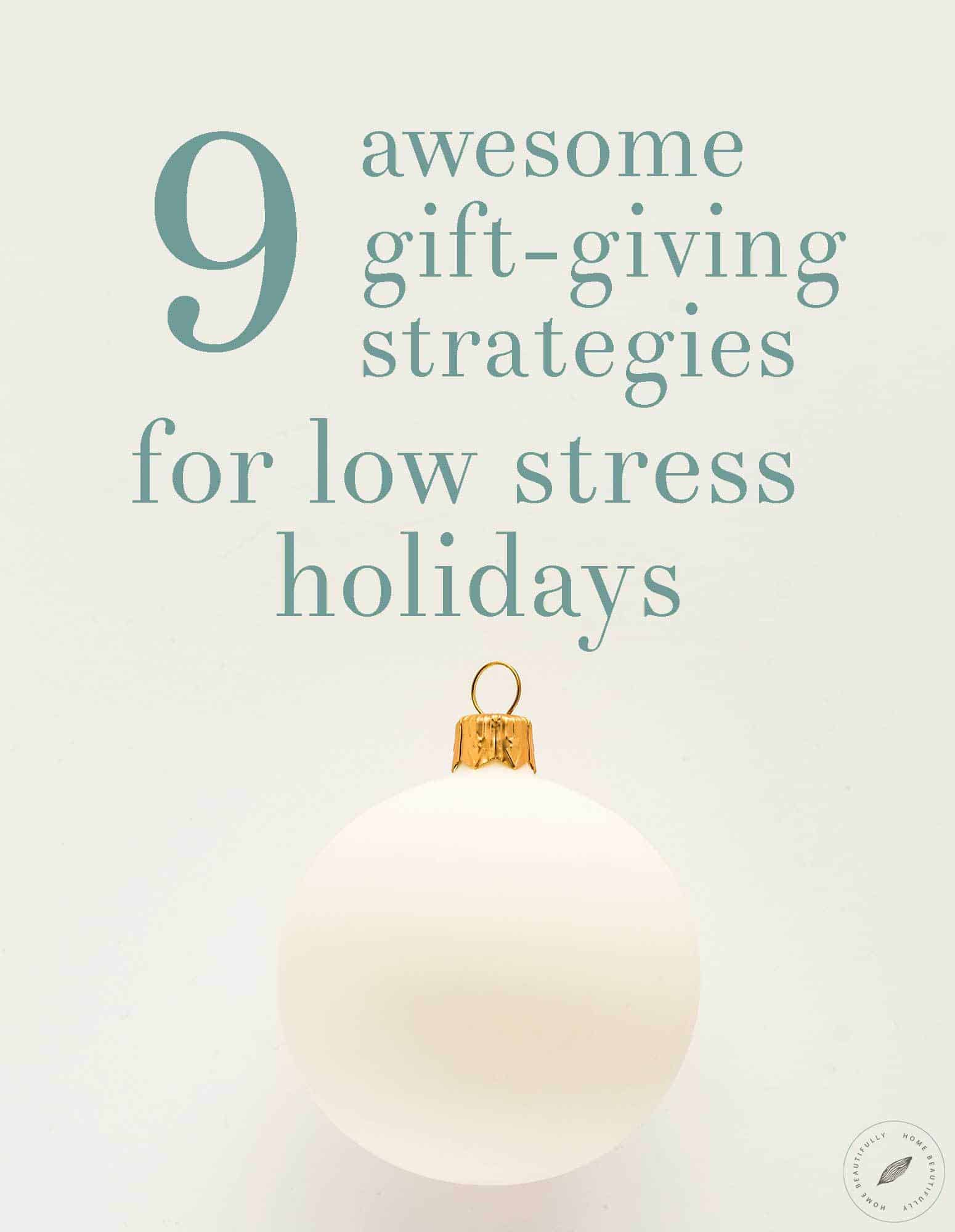 Gift-Giving Strategies for a Low Stress Holidays!