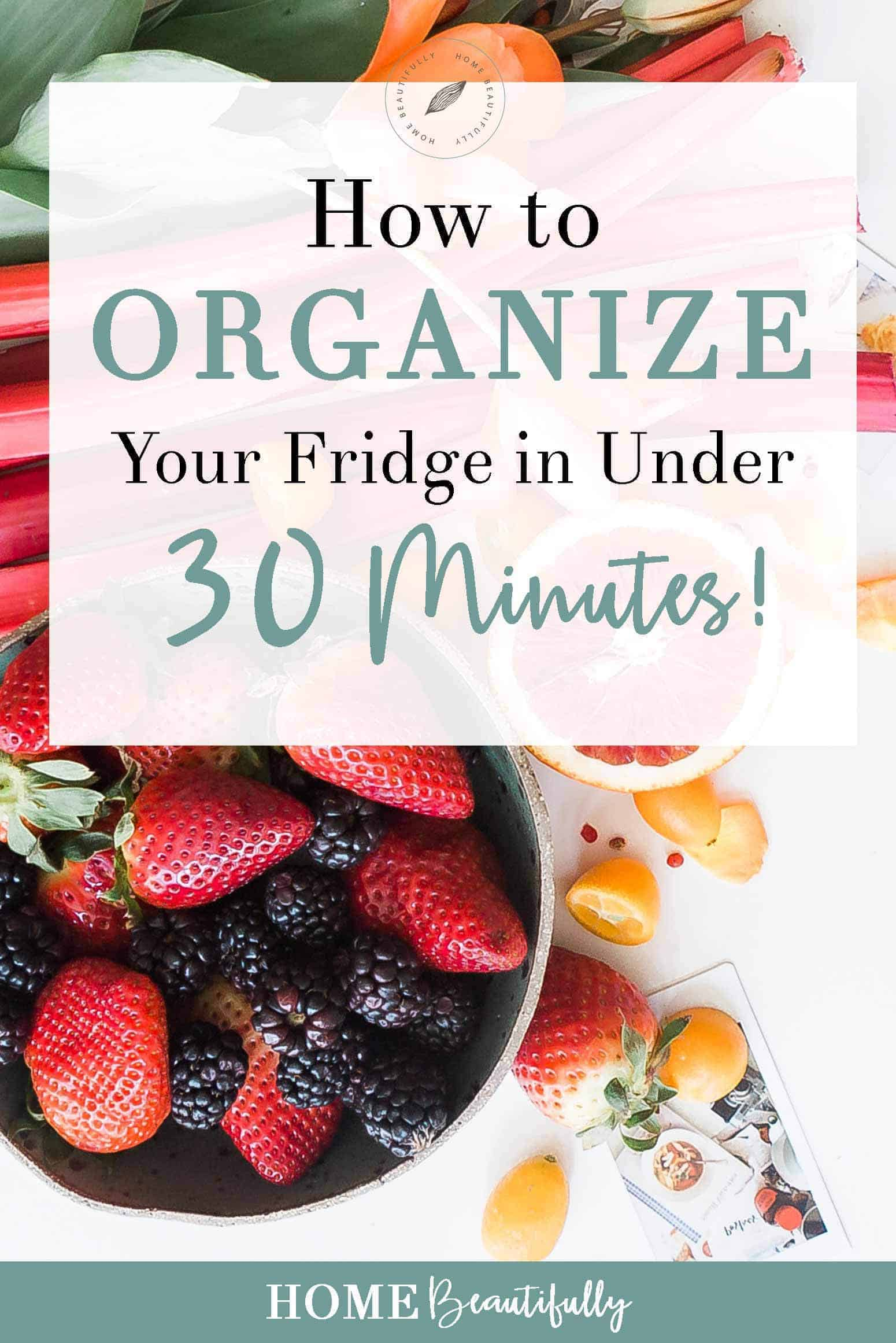 How to Organize Your Fridge and refrigerator organization ideas